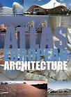 Atlas of European Architecture by Markus Sebastian Braun, Chris van Uffelen (Hardback, 2015)