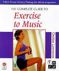 The Complete Guide to Exercise to Music by Debbie Lawrence (Paperback, 1999)