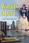 Worlds Apart, a Memoir of an Emigrant Girl by Birgit Streuffert Quam (Hardback, 2011)