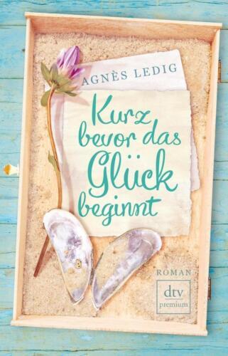 1 von 1 - Kurz bevor das Glück beginnt von Agnès Ledig (2015, Taschenbuch)