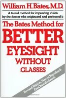 The Bates Method For Better Eyesight Without Glasses By William H. Bates, (paper on sale