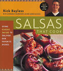 Salsas That Cook: Using Classic Salsas to Enliven Our Favorite Dishes by Deann Groen Bayless, JeanMarie Brownson, Rick Bayless (Paperback, 1998)