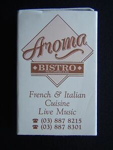 AROMA BISTRO FRENCH & ITALIAN CUISINE 259 SPRINGVALE RD 03 8878215 MATCHBOX