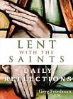 Lent with the Saints: Daily Reflections by Greg Friedman (Paperback, 2012)