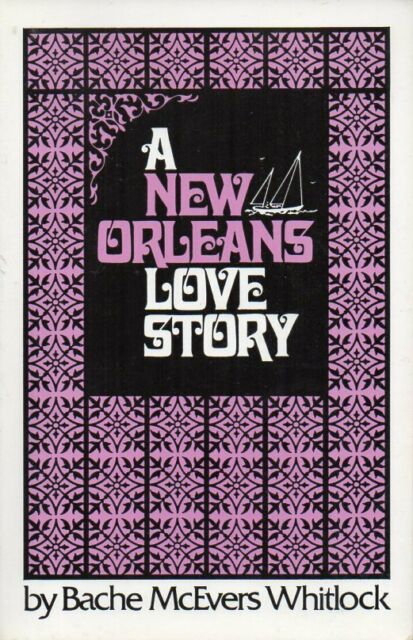 A New Orleans Love Story Bache McEvers Whitlock