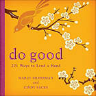 Do Good: 201 Ways to Lend a Hand by Marcy Silverman, Cindy Sacks (Paperback, 2010)