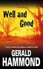 Well and Good by Gerald Hammond (Hardback, 2009)