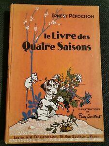 Ray Lambert ( ill.) + Ernest Pérochon Le Livre Des 4 Saisons Delagrave 1936 TBE