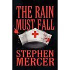 The Rain Must Fall by Stephen Mercer (Paperback / softback, 2012)