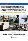 Introduction to Homeland Defense and Defense Support of Civil Authorities (Dsca): The U.S. Military's Role to Support and Defend by Taylor & Francis Inc (Hardback, 2015)
