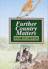 Further Country Matters by Duff Hart-Davis (Hardback, 1992)