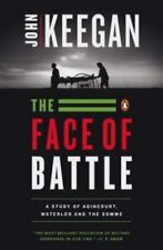 The Face of Battle : A Study of Agincourt, Waterloo and the Somme by John Keegan (1983, Paperback)