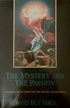 Mystery and the Passion : Homiletic Reading of the Gospel Traditions