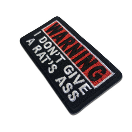 Embroidered Warning I Don/'t Give A Rats Ass Sew or Iron on Patch Biker Patch