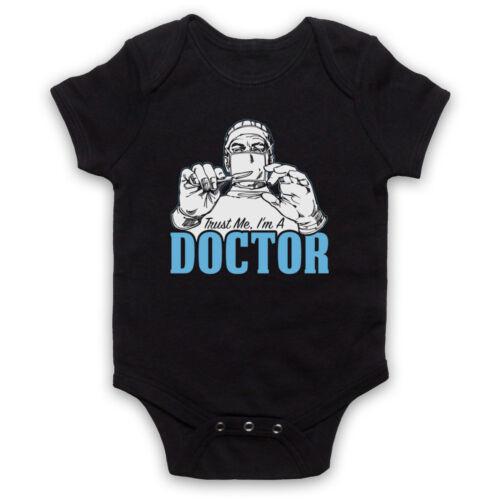 Croyez-Moi Je suis un docteur Doc Professionnel Médical humour Baby Grow Babygrow Cadeau