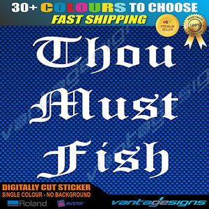 Thou-Must-Fish-Funny-Car-Sticker-Decal-Boat-Fishing