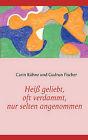 Hei Geliebt, Oft Verdammt, Nur Selten Angenommen by Carin Khne, Gudrun Fischer (Paperback / softback, 2008)