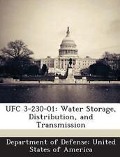 Ufc 3-230-01 : Water Storage, Distribution, and Transmission (2013, Paperback)