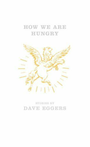 1 of 1 - How We are Hungry By Dave Eggers. 9780241143070