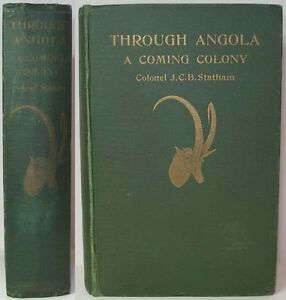 1922-THROUGH-ANGOLA-A-COMING-COLONY-AFRICA-GAME-HUNTING-COLONEL-J-C-B-STATHAM