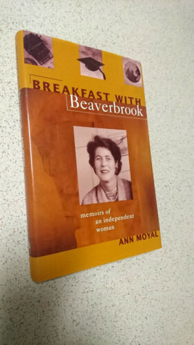 1 of 1 - Breakfast with Beaverbrook: Memoirs of an Independent Woman by Ann Moyal...