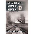 Sea Devil Seven Sevena Vietnam Adventure Ziniel Dennis Wayne Paperback Print on