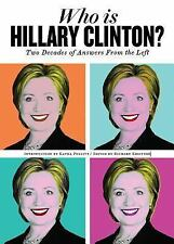 Who is Hillary Clinton?: Two Decades of Answers from the Left-ExLibrary