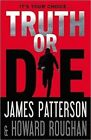 Truth or Die by Patterson James 9780099594550