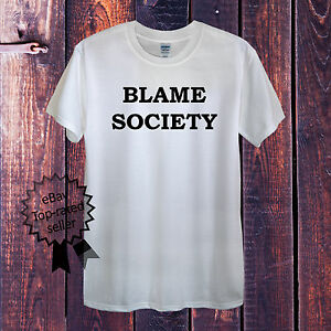 BLAME-SOCIETY-T-Shirt-Men-OR-Women-039-s-Fitted-Jay-Z-Rap-Protest-Hip-Hop-Beyonce