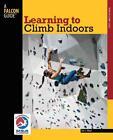 Learning to Climb Indoors von Eric J. Horst (2012, Taschenbuch)