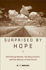 Surprised by Hope : Rethinking Heaven, the Resurrection, and the Mission of the Church by N. T. Wright (2008, Hardcover)