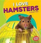 I Love Hamsters by Harold T Rober (Paperback / softback, 2016)