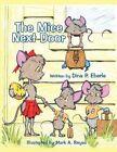 The Mice Next Door by Dina P Eberle 9781456017224 Paperback 2010