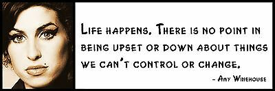 Wall Quote Life happens There is no point in being upset or Amy Winehouse