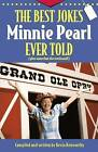 The Best Jokes Minnie Pearl Ever Told by Kevin Kenworthy (Paperback, 1999)