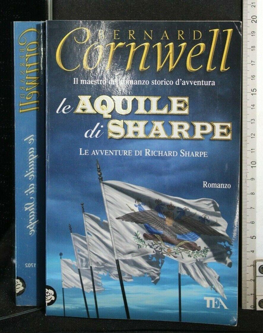 LE AQUILE DI SHARPE. Cornwell. Tea.