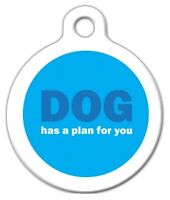 Dog Has A Plan For You - Custom Personalized Pet Id Tag For Dog And Cat Collars