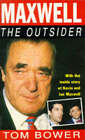 Maxwell: The Outsider by Tom Bower (Paperback, 1992)