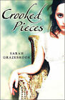 Crooked Pieces by Sarah Grazebrook (Paperback, 2008)
