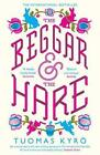 the Beggar and the Hare by Tuomas Kyro (Paperback, 2015)