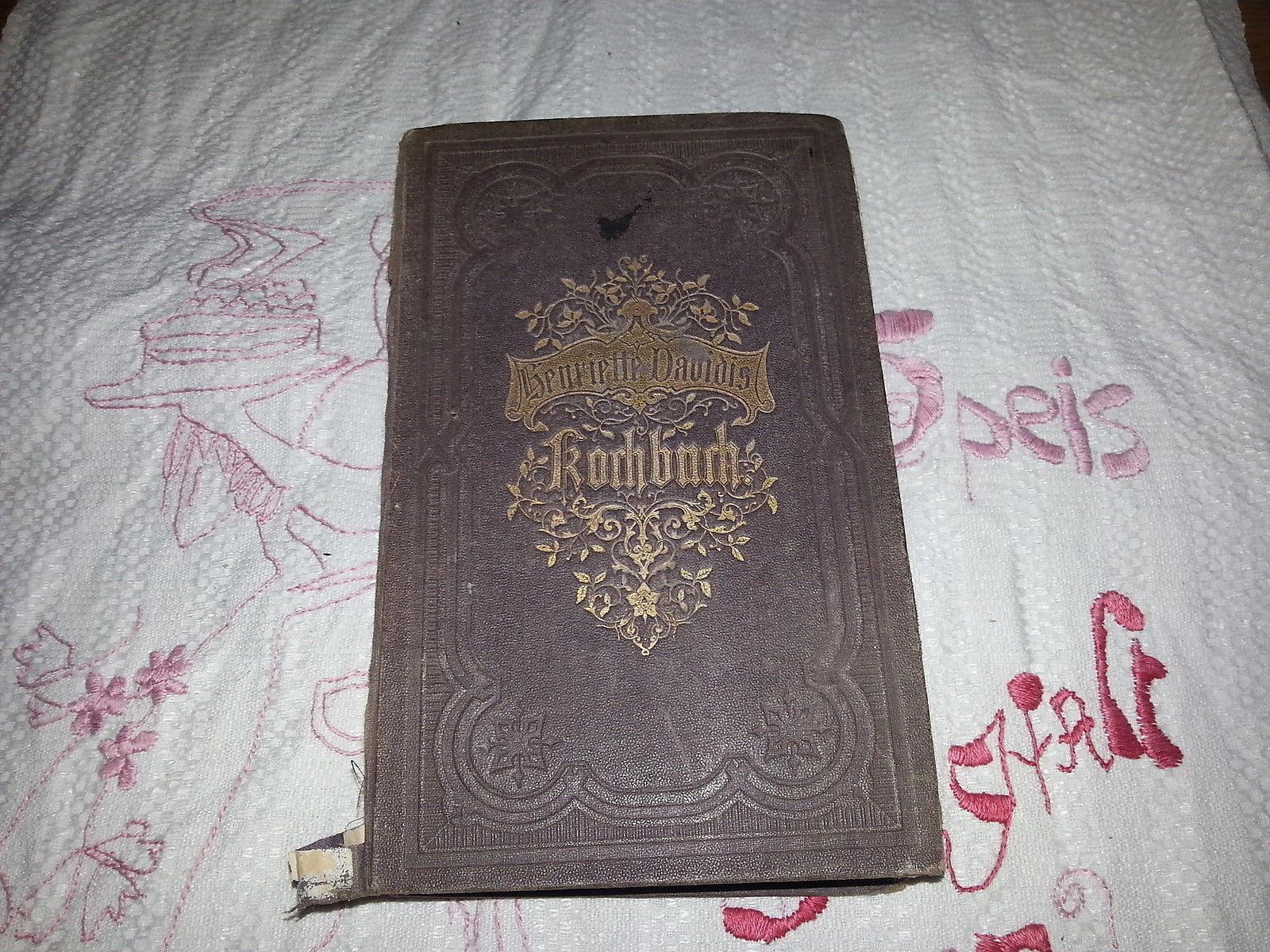Antikes Kochbuch Henriette Davidis Prachtausgabe Bielefeld u.Leipzig Anno 1873