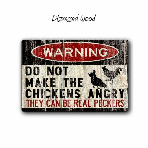 12 x 8 Metal Sign Do Not Make the Chickens Angrey They can Be real Peckers
