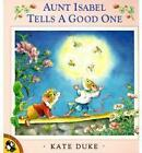 Aunt Isabel Tells A Good One by Kate Duke (Paperback, 1993)