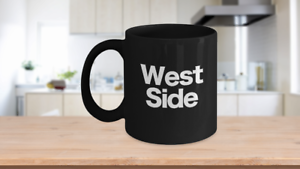 West-Side-Mug-Black-Coffee-Cup-Funny-Gift-for-Upper-Sunset-Coast-Downtown-City