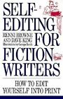 Self-Editing for Fiction Writers by Renni Browne and Dave King (1994, Paperback)
