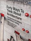 Forty Ways to Think About Architecture: Architectural History and Theory Today by Barbara Penner, Professor Murray Fraser, Iain Borden (Paperback, 2014)