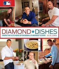 Diamond Dishes: From The Kitchens Of Baseball's Biggest Stars Loria, Julie Hard