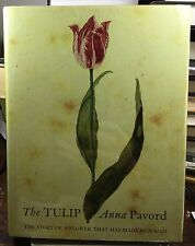 The Tulip by Anna Pavord (1999, Hardcover) Beautiful Color Plates, 1st US Ed.