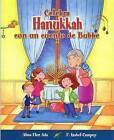 Celebra Hanukkah Con Un Cuento de Bubbe by Alma Flor Ada (Paperback / softback, 2007)
