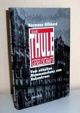 H.  Gilbhard  DIE THULE GESELLSCHAFT  Vom okkulten Mummenschanz zum Hakenkreuz